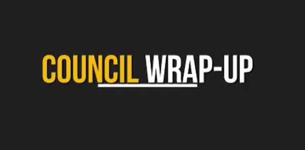 Council Wrap Up