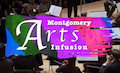 Montgomery Arts Infusion