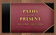 Paths to the Present