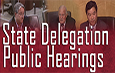 State Delegation Public Hearings
