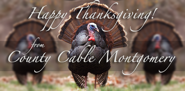 Happy Thanksgiving from County Cable Montgomery