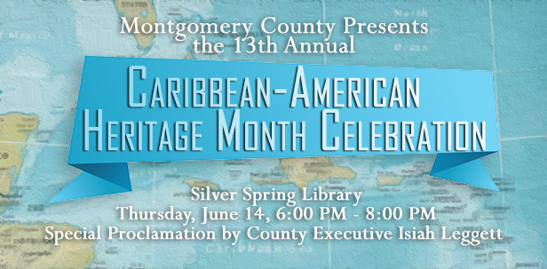 Montgomery County observes Caribbean American Heritage Month