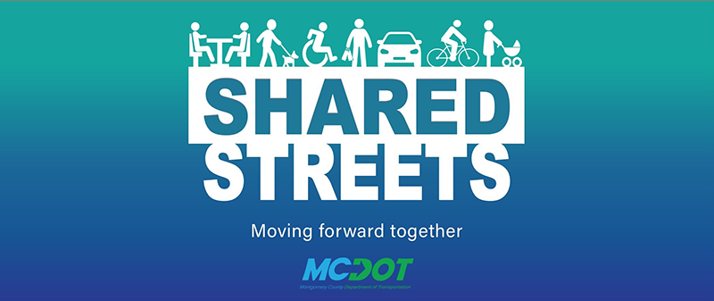 Shared Streets - Moving Forward Together - Montgomery County Department of Transportation