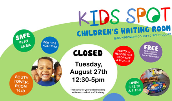 The Circuit Court's Kids Spot (Child Waiting Area) will close for ½ day, on August 27, 2019, from 12:30 p.m. to 5:00 p.m.