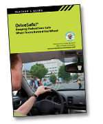 Order a copy of the Walk Safe or Drive Safe DVD
